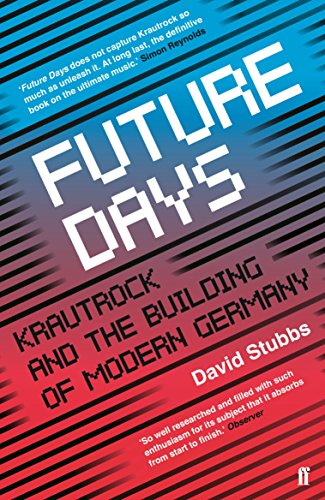 9780571346639: Future Days: Krautrock and the Building of Modern Germany