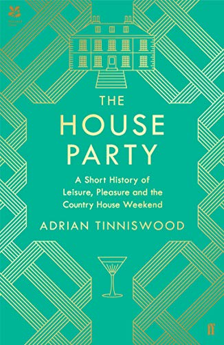 9780571350964: The House Party: A Short History of Leisure, Pleasure and the Country House Weekend