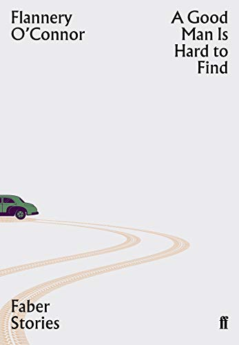 9780571351817: A Good Man is Hard to Find: Faber Stories