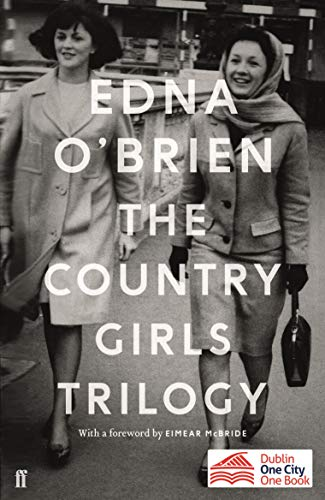 9780571352906: The Country Girls Trilogy: The Country Girls; The Lonely Girl; Girls in their Married Bliss