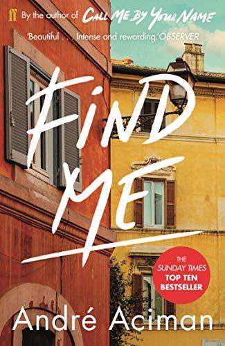 9780571356508: Find me: André Aciman: A TOP TEN SUNDAY TIMES BESTSELLER