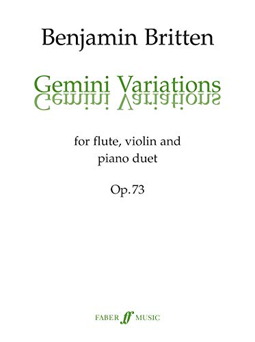 9780571500147: Gemini Variations, Op. 73: For Flute, Violin, and Piano Duet, Score & Parts (Faber Edition)