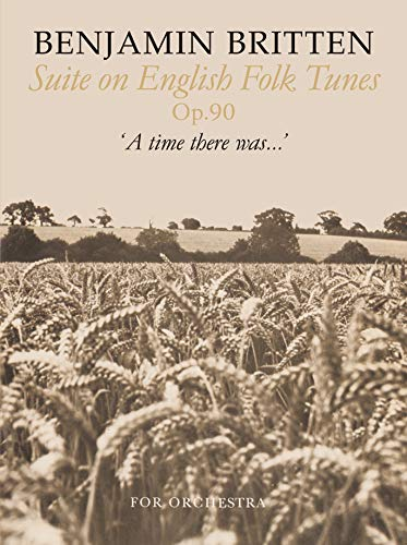 9780571508204: Suite on English Folk Tunes: A Time There Was... for Orchestra Op.90