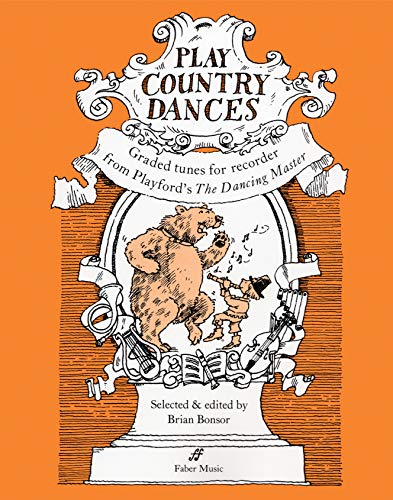 9780571510047: Play Country Dances: Graded Tunes for Descant Recorder, from Playford's the Dancing Master (1651-cs.1728)