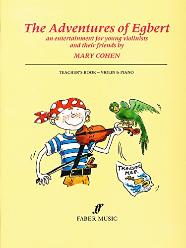The Adventures of Egbert: An Entertainment for Young Violinists and Their Friends (Teacher's ...