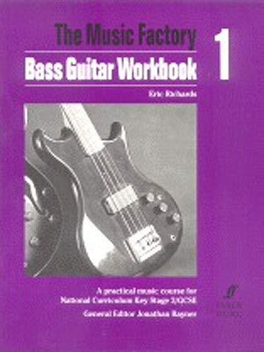 9780571511266: Bass Guitar: Workbook 1: A Practical Music Course for National Curriculum Key Stage 3/GCSE (Music Factory)
