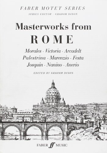 9780571512607: Masterworks from Rome: SATB, Score (Faber Edition: Faber Motet)