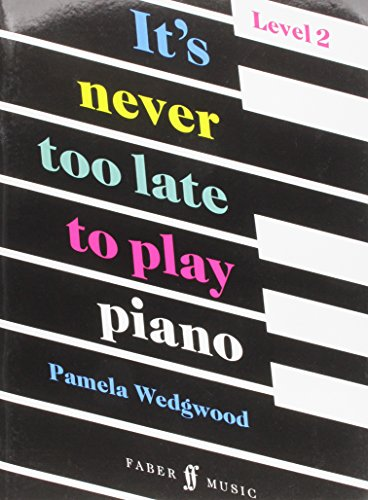 9780571513383: It's Never Too Late to Play Piano: Level 2