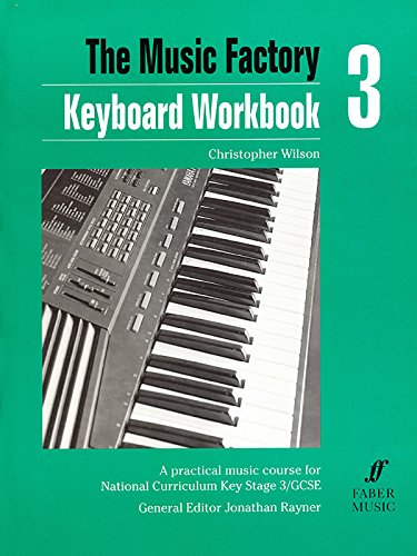 Keyboard Workbook 3 (Music Factory) (0571513840) by Wilson, Christopher