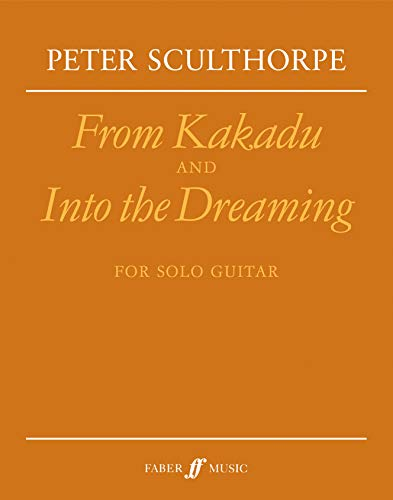 9780571515202: From Kakadu and Into the Dreaming: Sheet: (Guitar) (Faber Edition)