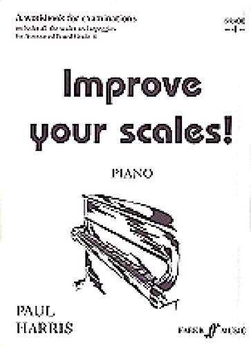 Improve Your Scales! Piano, Grade 4: A Workbook for Examinations (Faber Edition): Paul Harris