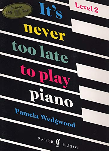 It's Never Too Late to Play Piano: Level 2: Wedgwood, Pam