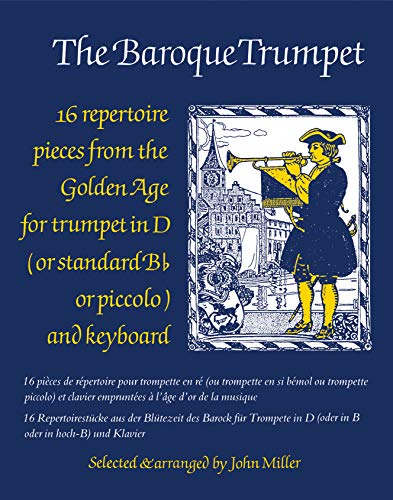 9780571517046: The Baroque Trumpet: 16 Repertoire Pieces from the Golden Age for Trumpet in D (or Standard B Flat or Piccolo) and Keyboard