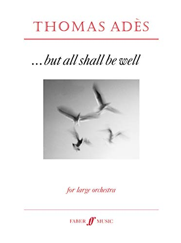 9780571517794: . . . But All Shall Be Well: Score (Faber Edition)