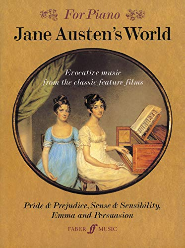 9780571517930: Jane Austen's World: Evocative Music from the Classic Feature Films Pride & Prejudice, Sense & Sensibility, Emma, and Persuasion - For Piano