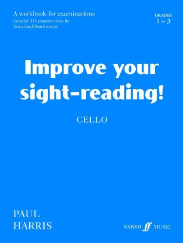 Improve Your Sight-reading! Cello, Grade 1-3: A Workbook for Examinations (Faber Edition): Paul ...