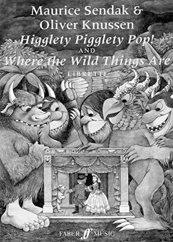 9780571519330: Higglety Pigglety Pop! and Where the Wild Things Are: Libretto (Faber Edition)