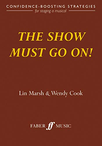 The Show Must Go On! (Paperback): Lin Marsh, Wendy