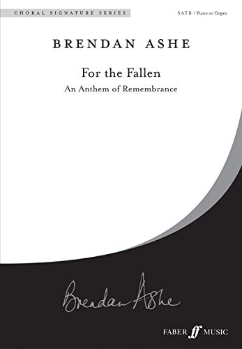 For the Fallen: An Anthem for Remembrance, Choral Octavo (Choral Signatures): Brendan Ashe