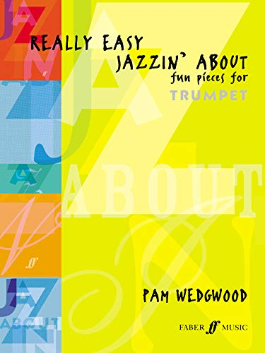 9780571521982: Really Easy Jazzin' About -- Fun Pieces for Trumpet (Faber Edition: Jazzin' About)