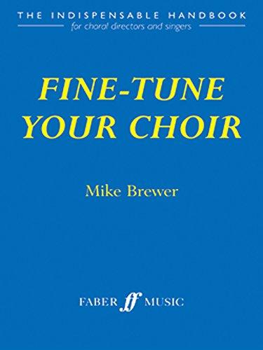 9780571522033: Fine-tune Your Choir (Faber Edition)