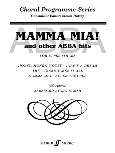 9780571522200: ABBA -- Mamma Mia and Other ABBA Hits (Faber Edition: Choral Programme Series)