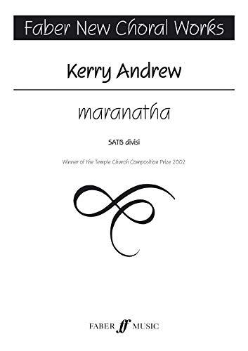 9780571522767: Maranatha: For SATB Choir, Choral Octavo (Faber Edition: Faber New Choral Works)