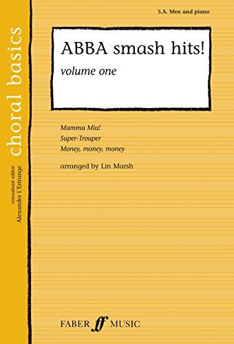9780571523399: ABBA Smash Hits!, Vol 1 (Faber Edition: Choral Basics)
