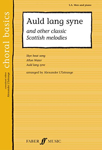 9780571523474: Auld Lang Syne: And Other Classic Scottish Melodies (Faber Edition: Choral Basics)