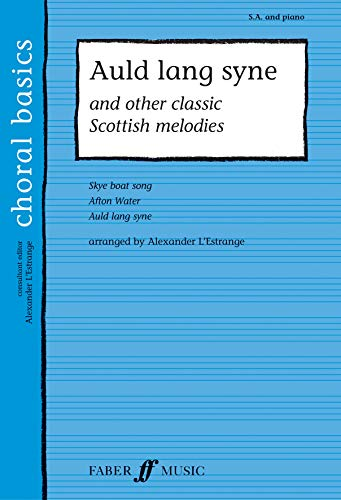 9780571523689: Auld Lang Syne: And Other Classic Scottish Melodies (Faber Edition: Choral Basics)