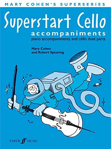 Superstart Cello: Piano Acc. & Cello Duet Parts, Instrumental Parts (Faber Edition: Superstart)...