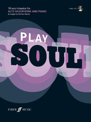 9780571524624: Play Soul: 10 Soul Classics for Alto Saxophone, and Piano/CD: Alto Saxophone (Book & CD)