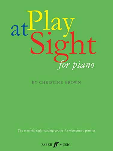 9780571525065: Play at Sight: The Renowned Sight-Reading Course for Elementary Pianists (Faber Edition)