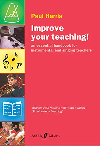 9780571525348: Improve Your Teaching!: An essential handbook for instrumental and singing teachers (Faber Edition: Improve Your Teaching!)