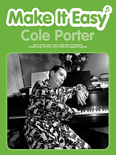 Make It Easy Cole Porter: Twenty Classic Songs in Easy-to-play Piano Arrangements. Complete Songs, with Lyrics, Chord Symbols and Suggested Fingerings (Make It Easy) (9780571525935) by Cole Porter