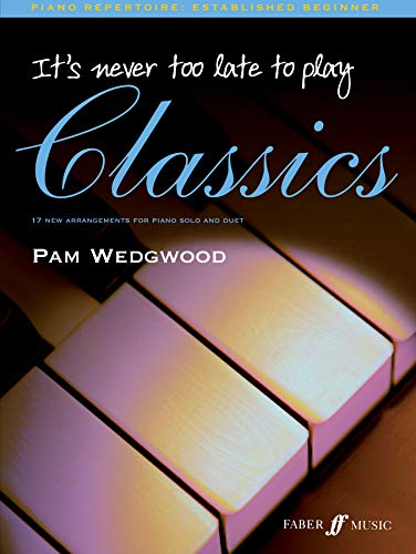 9780571526512: Its Never Too Late to Play Classics (Piano)