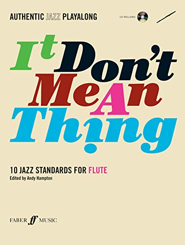 9780571527380: Authentic Jazz Play-Along -- It Don't Mean a Thing: 10 Jazz Standards for Flute, Book & CD (Faber Edition)
