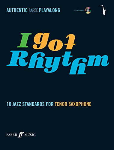 9780571527465: I Got Rhythm for Tenor Saxophone: 10 Jazz Standards for Tenor Saxophone, Book & CD (Faber Edition)