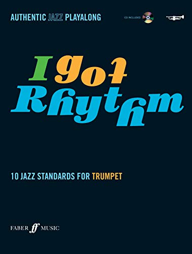 9780571527472: I Got Rhythm for Trumpet: 10 Jazz Standards for Trumpet, Book & CD (Faber Edition)