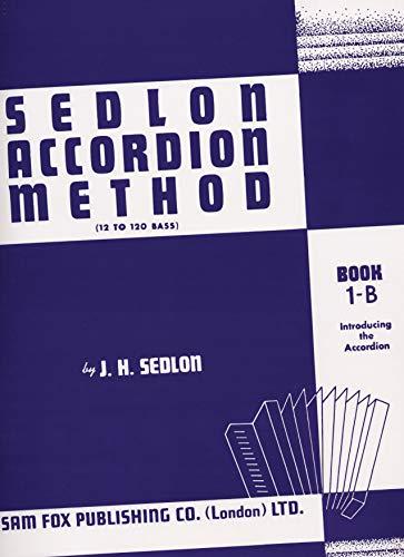 Sedlon Accordion Method, Bk 1B: (12 to: Alfred Publishing Staff