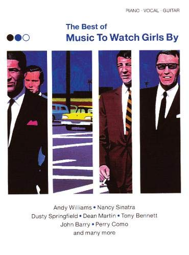 9780571529681: Best of Music to Watch Girls by: (Piano,Vocal,Guitar) (Great Songwriters)