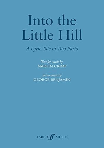 9780571531493: Into the Little Hill: (Libretto)