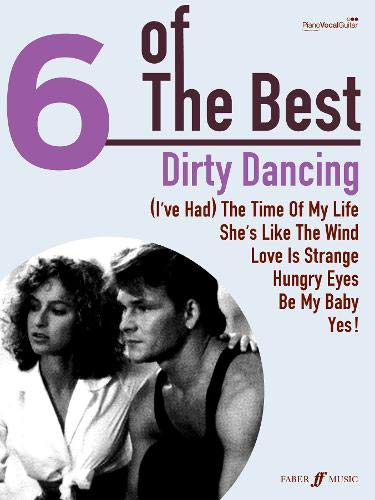 9780571532575: Dirty Dancing: (Piano, Vocal, Guitar) (Six of the Best)
