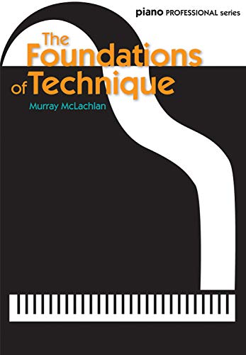 9780571532759: The Foundations of Technique (Faber Edition: Piano Professional Series)