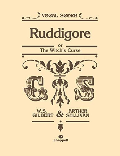 Ruddigore: or The Witch's Curse (Vocal Score), Vocal Score (Faber Edition): William S. Gilbert