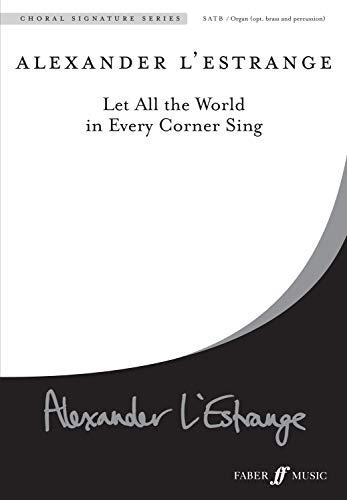 Let All the World in Every Corner: Alexander L Estrange