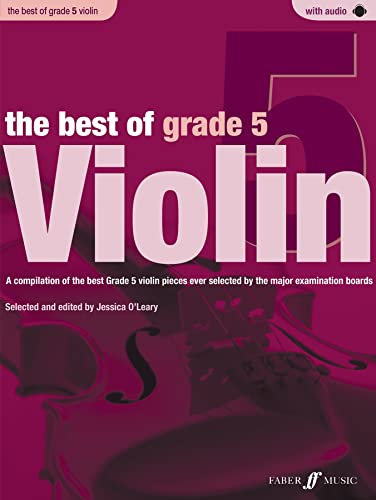 9780571536955: The Best of Grade 5 Violin: A compilation of the best ever Grade 5 violin pieces ever selected by the major examination boards, Book & CD (Faber Edition: Best of Grade Series)