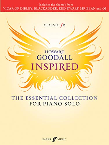 9780571537433: Classic FM -- Howard Goodall Inspired: The Essential Collection for Piano Solo (Faber Edition: Classic FM)