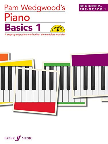 Pam Wedgwood's Piano Basics 1: (Beginner to Pre-Grade Level 1): Wedgwood, Pam