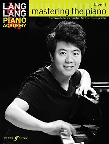 9780571538515: Lang Lang Piano Academy -- Mastering the Piano: Level 1 (Faber Edition)